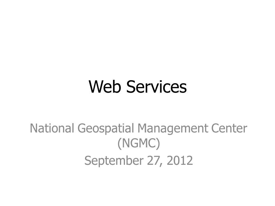 National Geospatial Management Center (NGMC) September 27, 2012