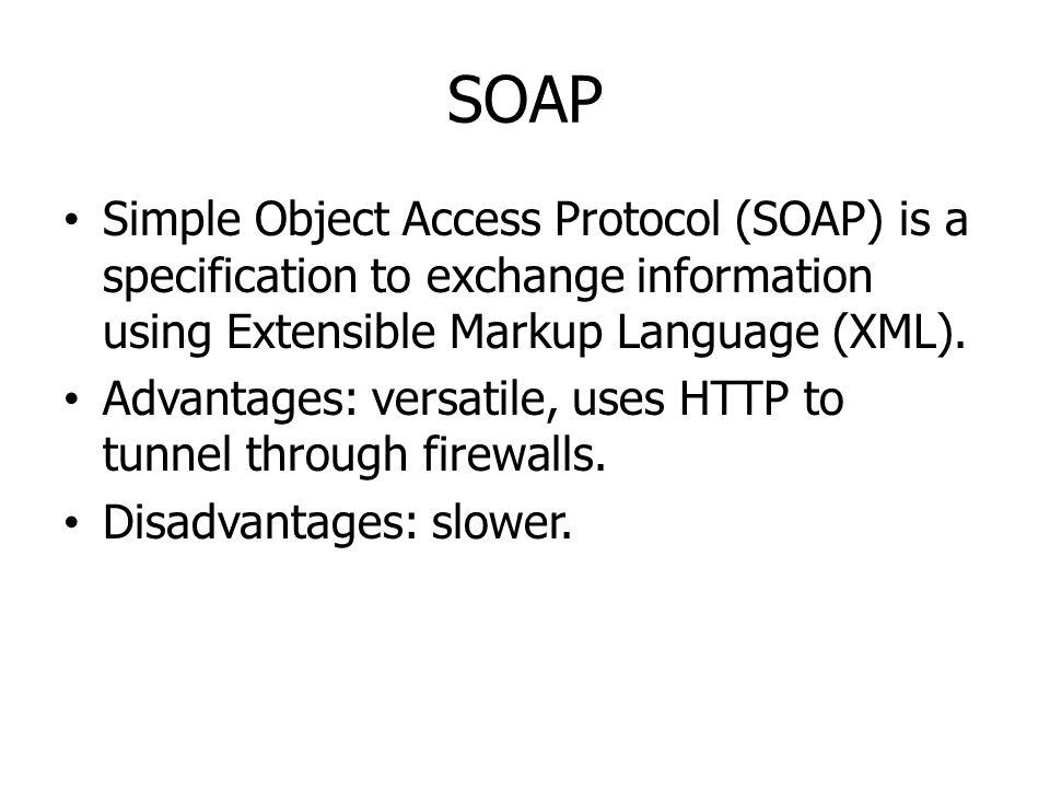 SOAP Simple Object Access Protocol (SOAP) is a specification to exchange information using Extensible Markup Language (XML).