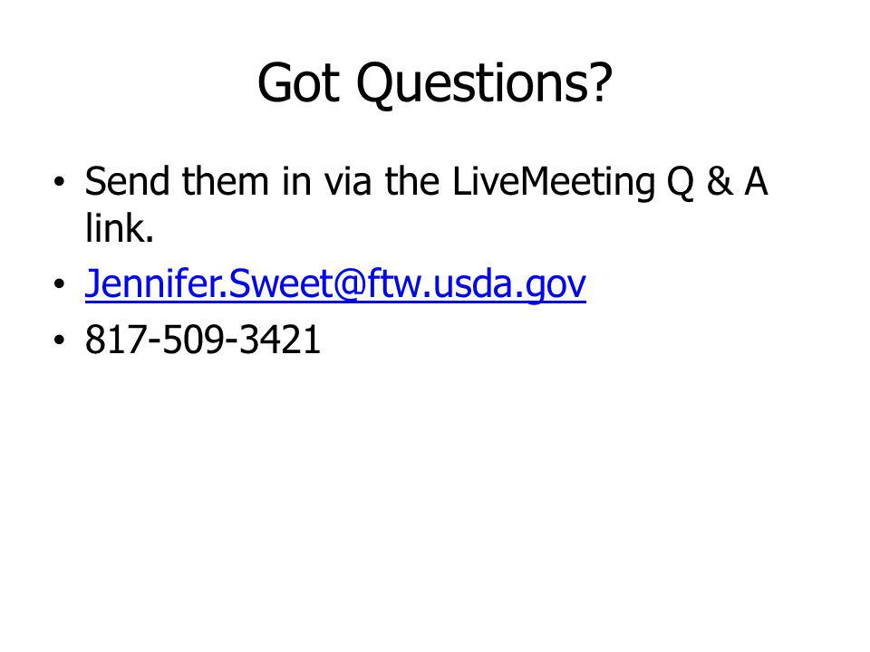 Got Questions Send them in via the LiveMeeting Q & A link.