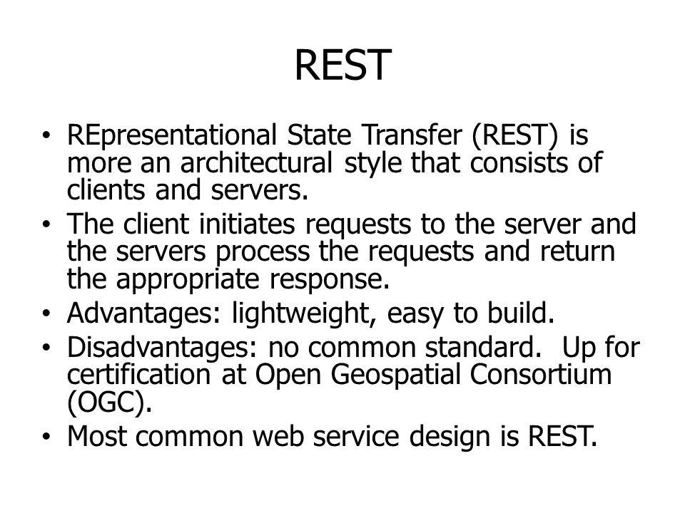 REST REpresentational State Transfer (REST) is more an architectural style that consists of clients and servers.