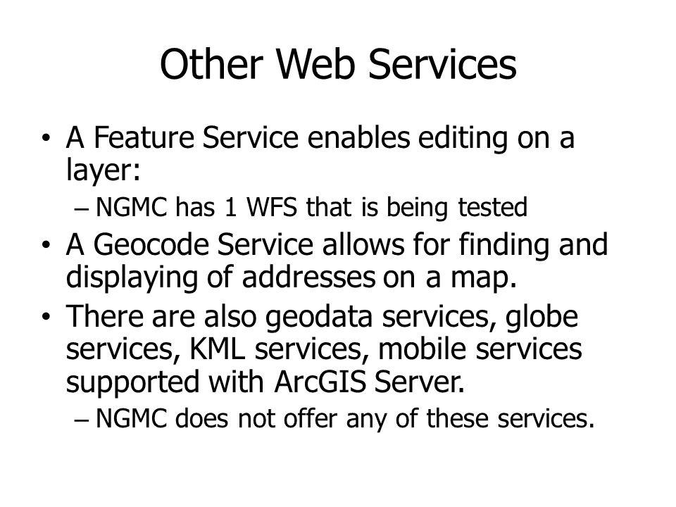 Other Web Services A Feature Service enables editing on a layer: