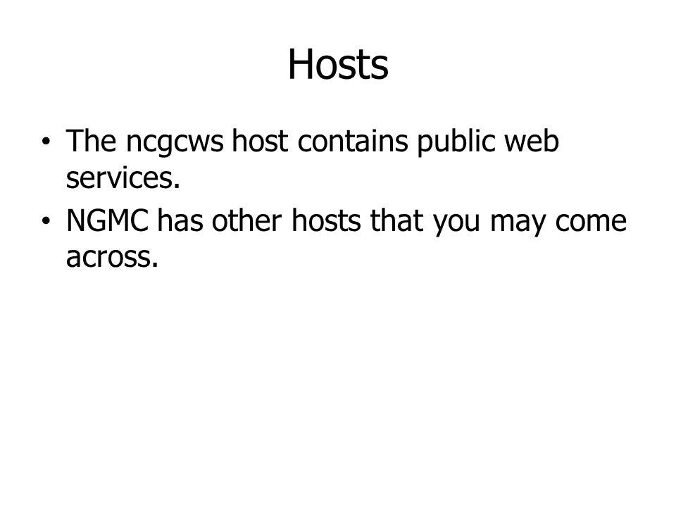 Hosts The ncgcws host contains public web services.