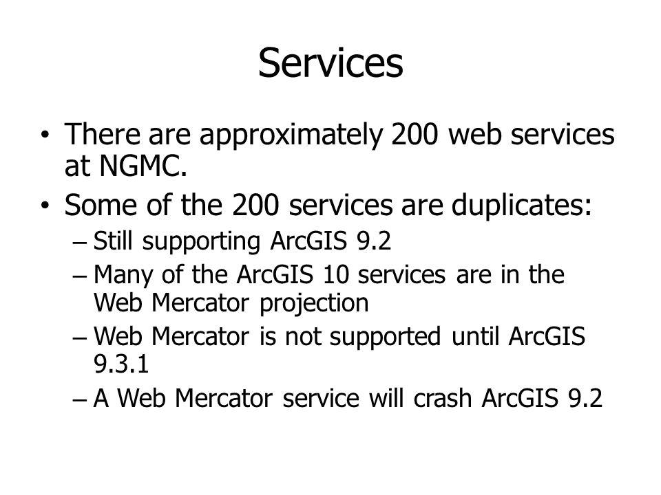 Services There are approximately 200 web services at NGMC.