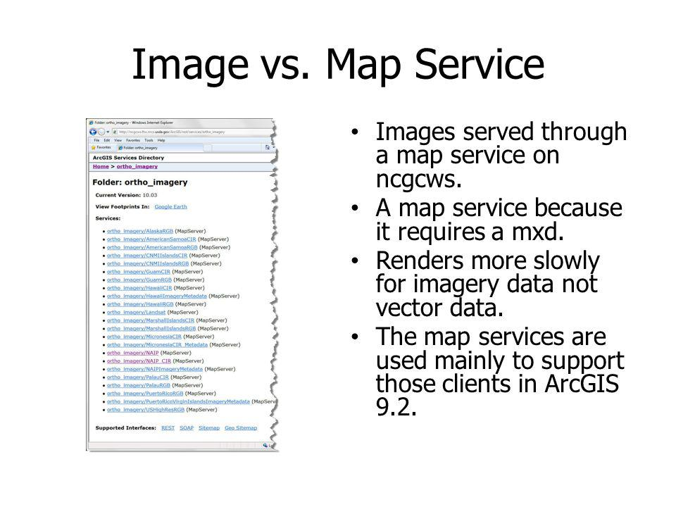 Image vs. Map Service Images served through a map service on ncgcws.