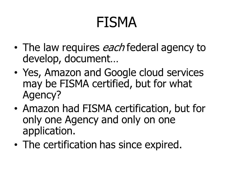 FISMA The law requires each federal agency to develop, document…
