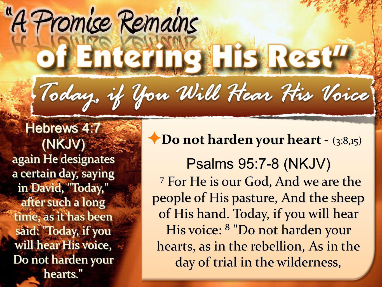 Hebrews 4:7 (NKJV)