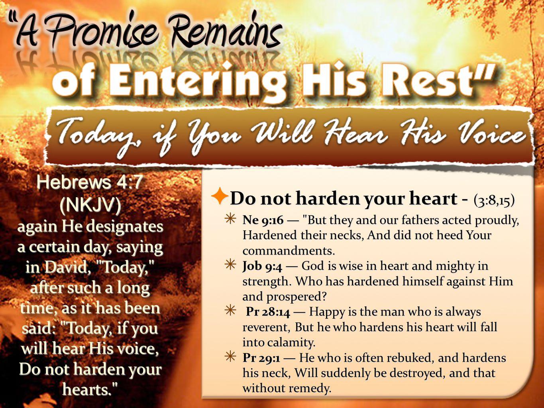 Do not harden your heart - (3:8,15)