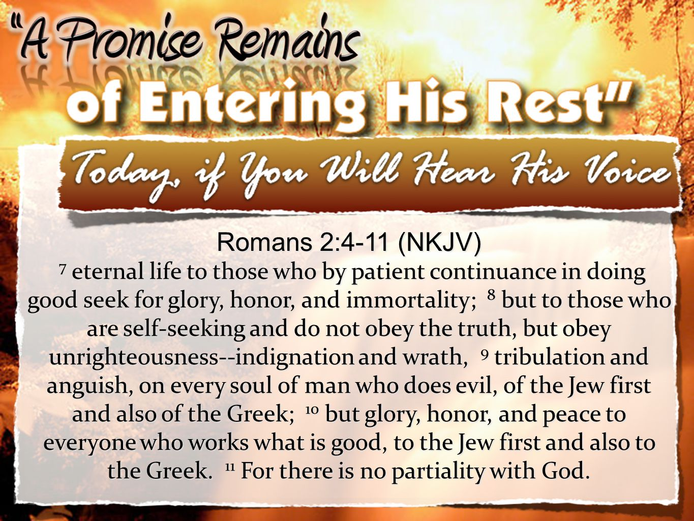 Romans 2:4-11 (NKJV)