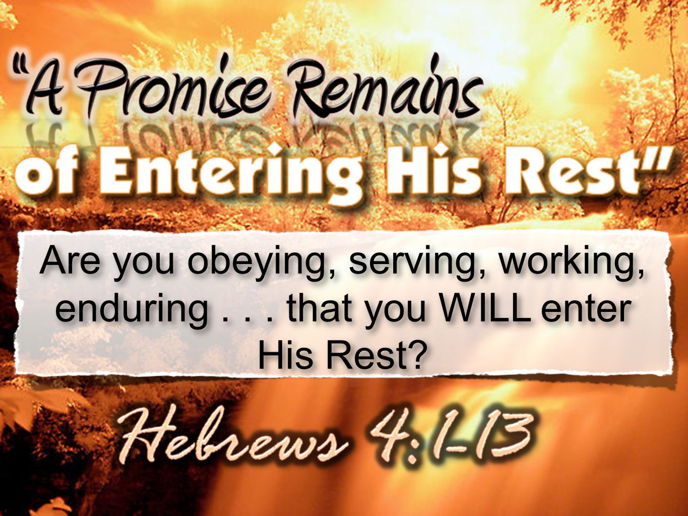 Are you obeying, serving, working, enduring