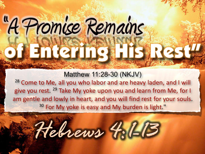Matthew 11:28-30 (NKJV)