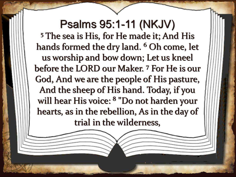 Psalms 95:1-11 (NKJV)