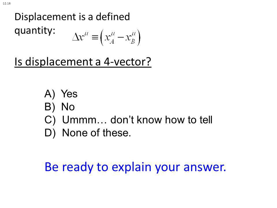 Displacement is a defined quantity: