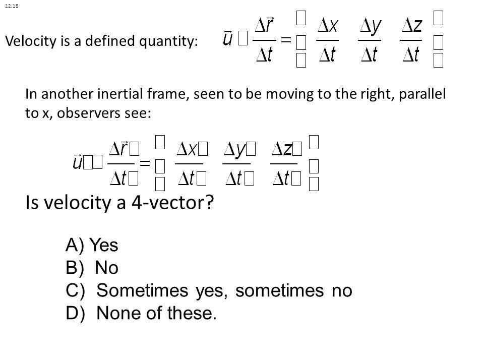 Velocity is a defined quantity: