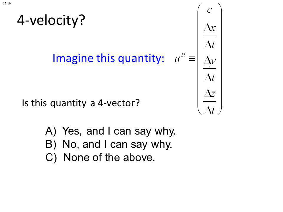 4-velocity Imagine this quantity: Is this quantity a 4-vector