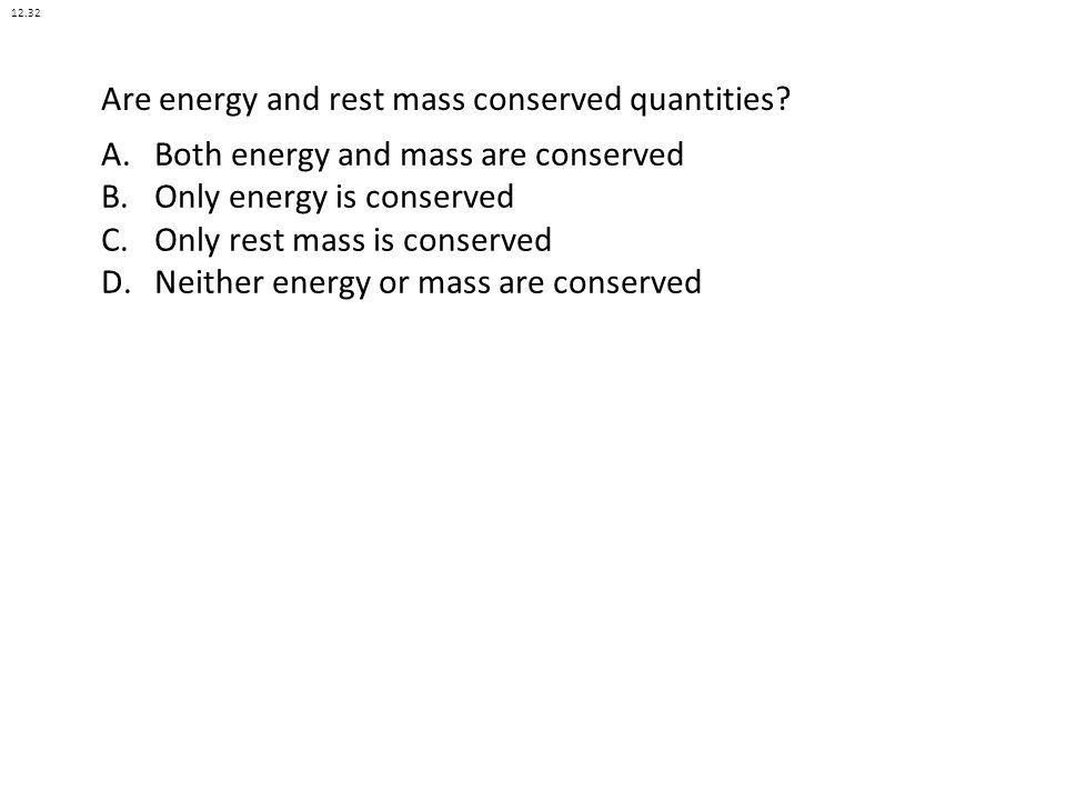 Are energy and rest mass conserved quantities