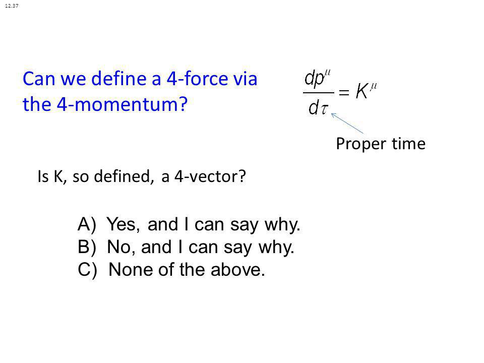 Can we define a 4-force via the 4-momentum