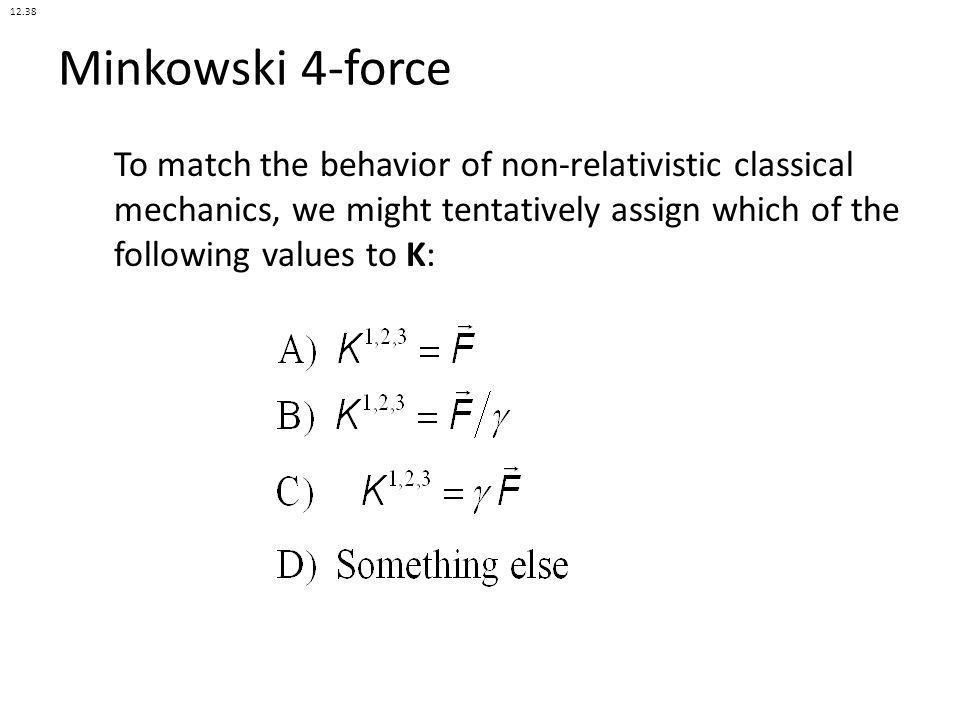 12.38 Minkowski 4-force.