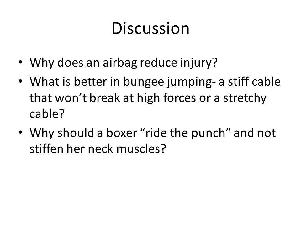 Discussion Why does an airbag reduce injury
