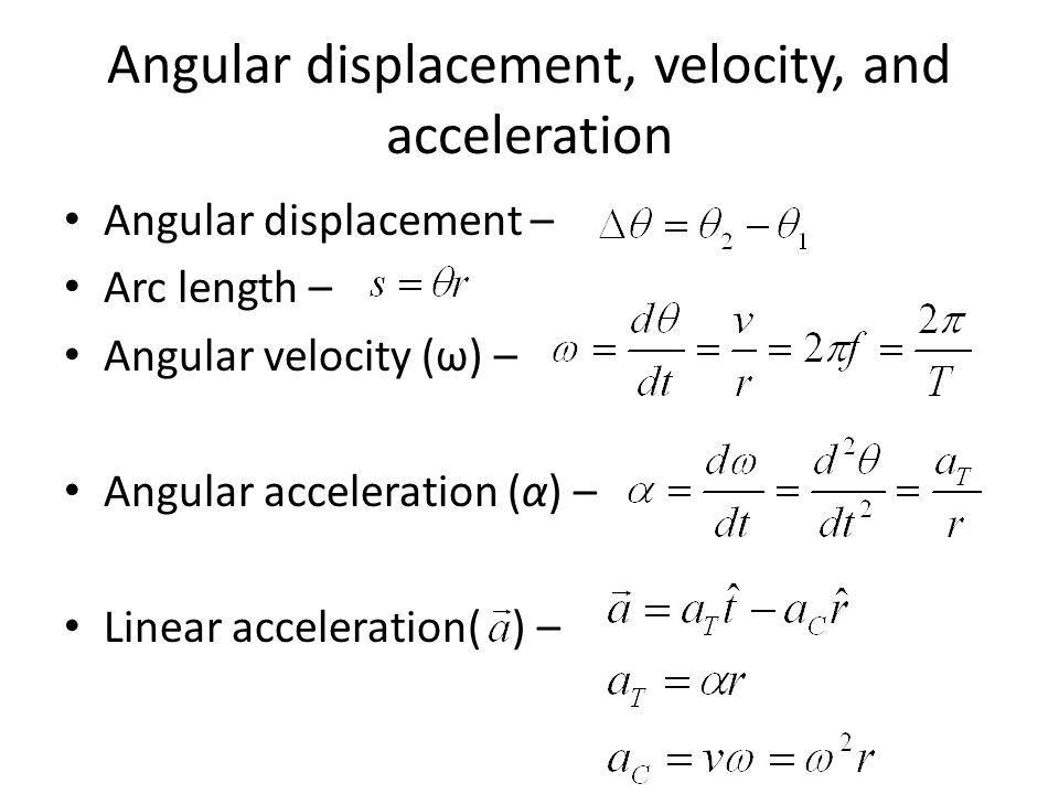 Angular displacement, velocity, and acceleration