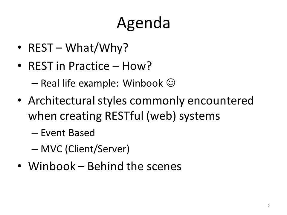 Agenda REST – What/Why REST in Practice – How