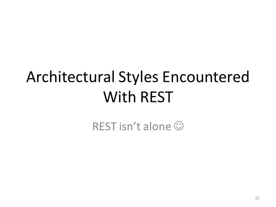 Architectural Styles Encountered With REST