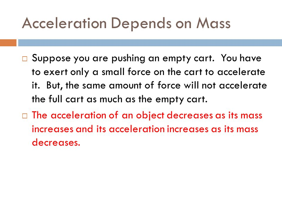 Acceleration Depends on Mass