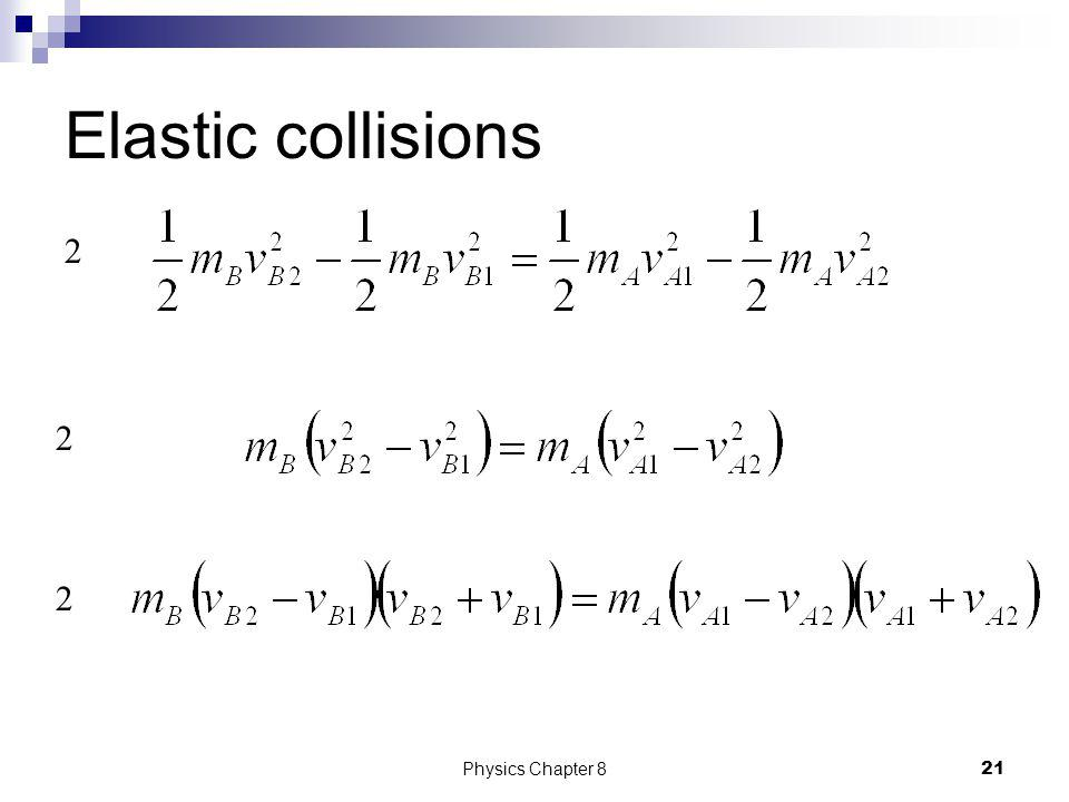 Elastic collisions 2 2 2 Physics Chapter 8