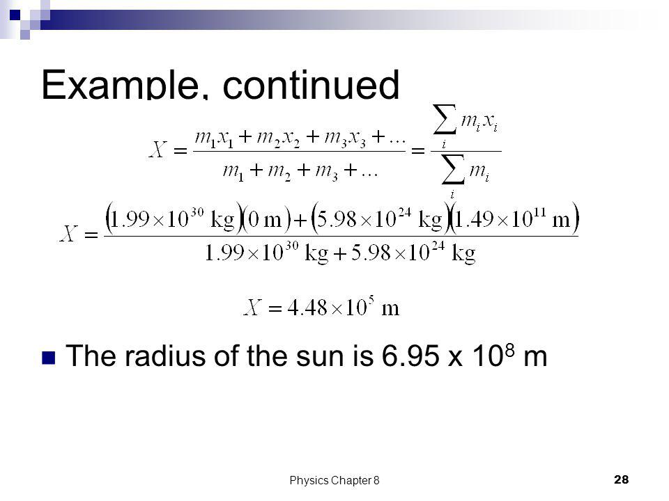 Example, continued The radius of the sun is 6.95 x 108 m