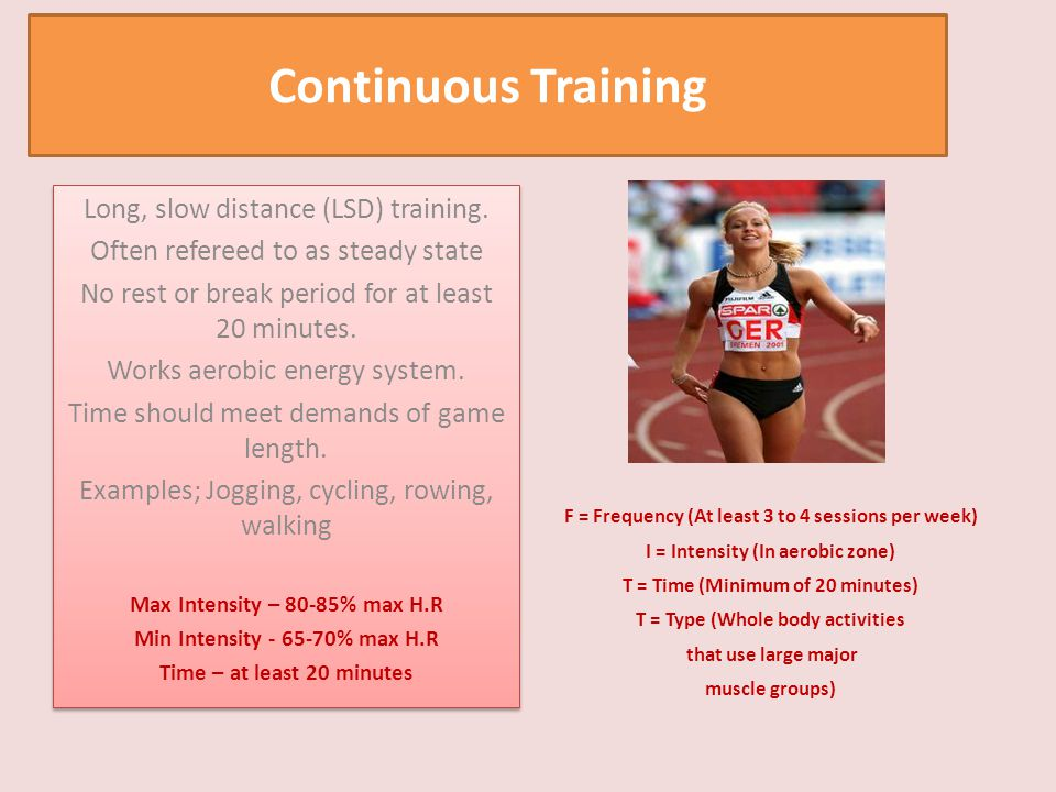 Continuous Training Long, slow distance (LSD) training.