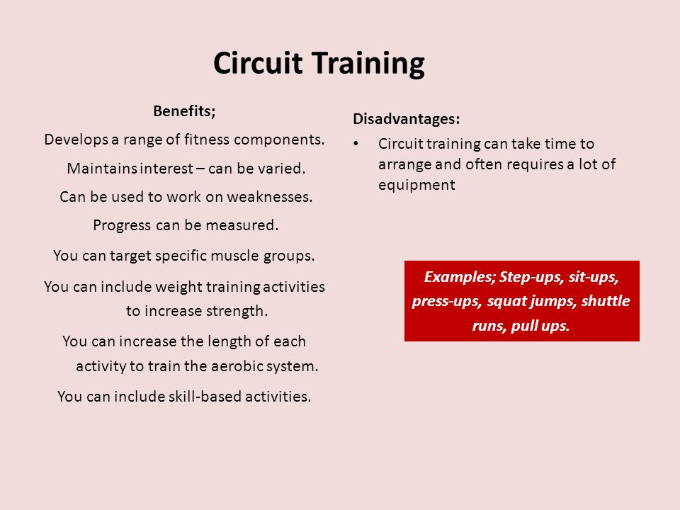 Circuit Training Benefits; Develops a range of fitness components.