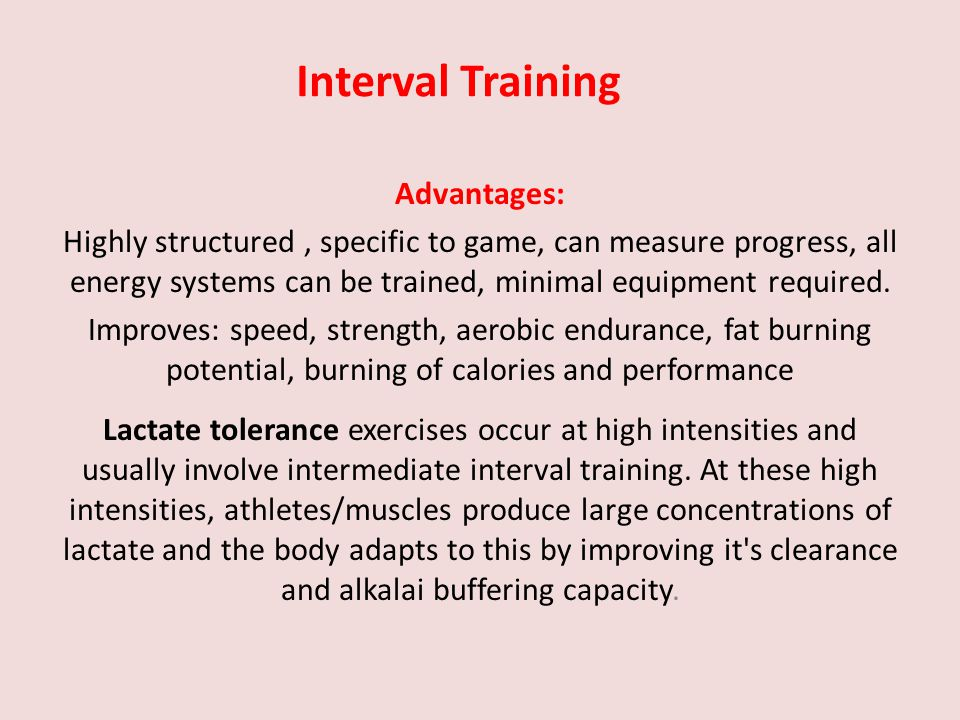 Interval Training Advantages: