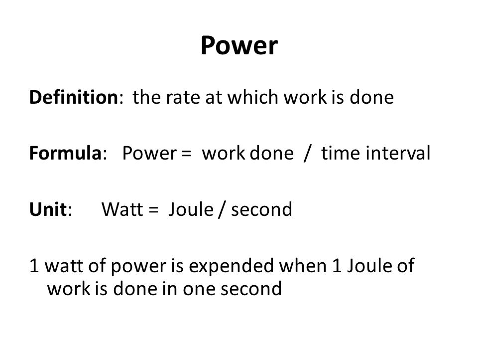 Power Definition: the rate at which work is done