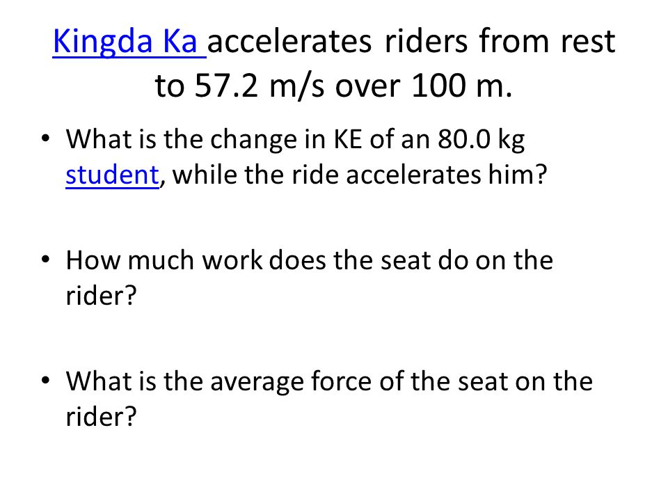 Kingda Ka accelerates riders from rest to 57.2 m/s over 100 m.