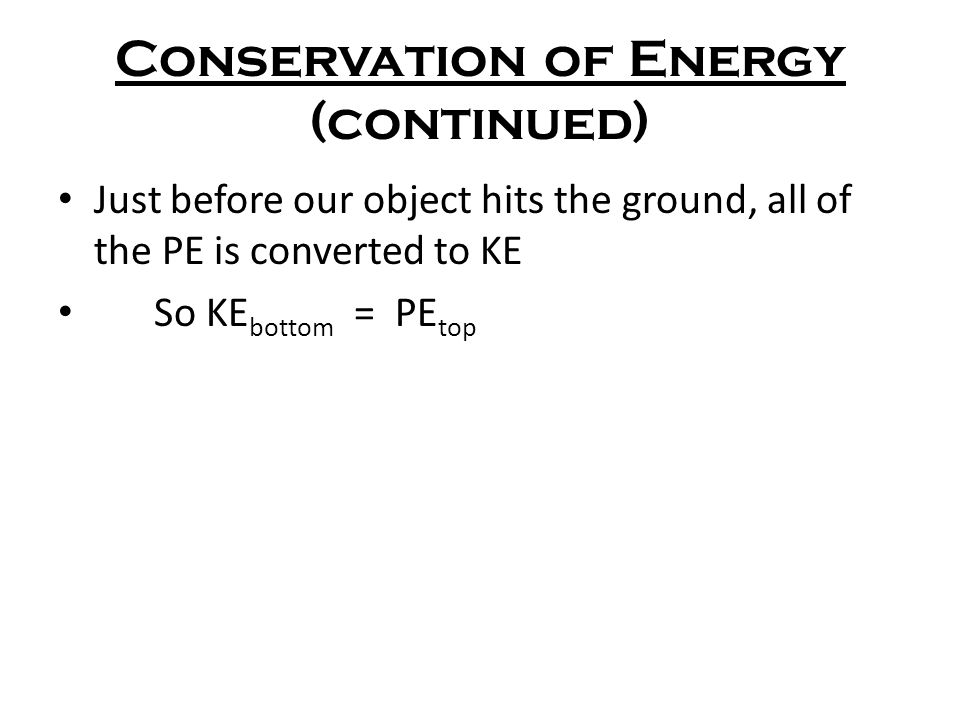 Conservation of Energy (continued)