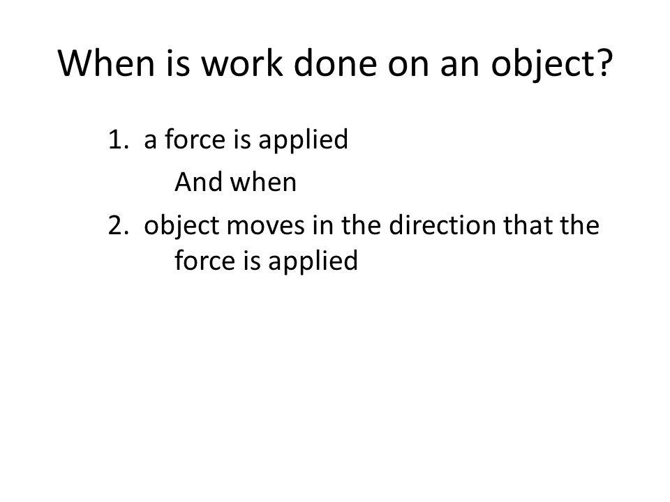 When is work done on an object