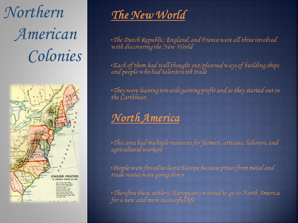 Northern American Colonies The New World North America