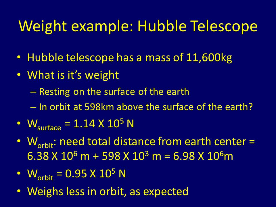 Weight example: Hubble Telescope