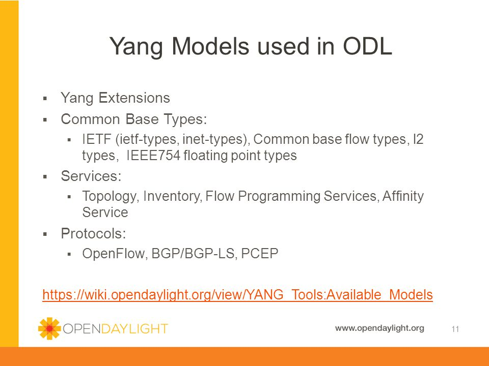 Yang Models used in ODL Yang Extensions Common Base Types: Services: