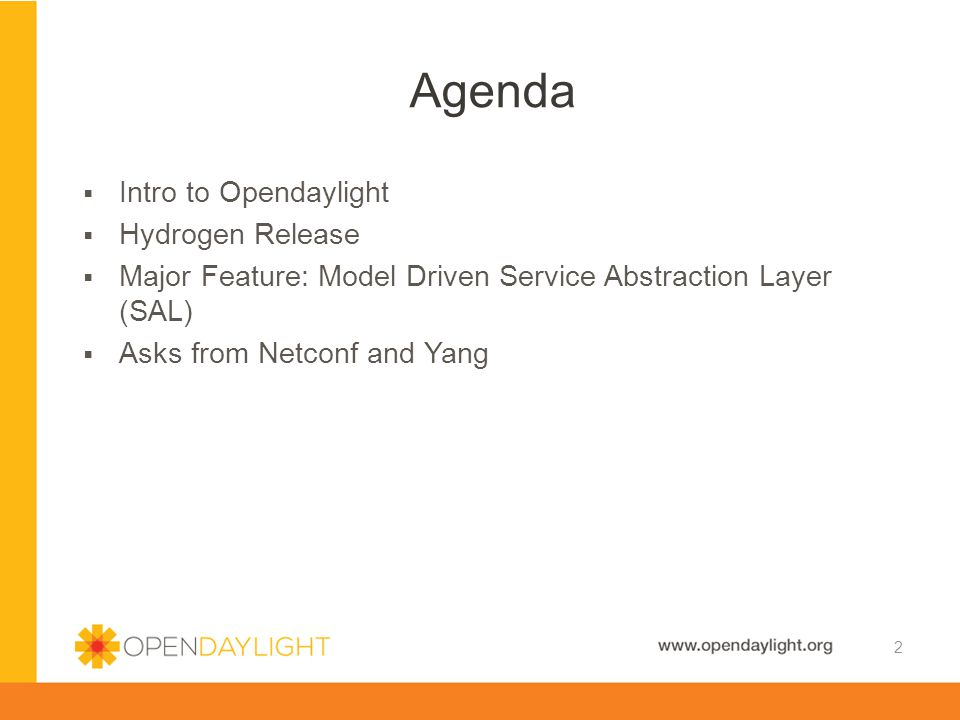 Agenda Intro to Opendaylight Hydrogen Release
