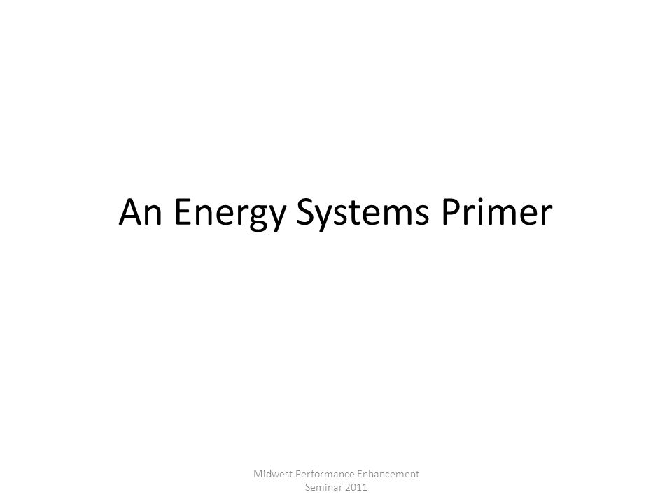 An Energy Systems Primer