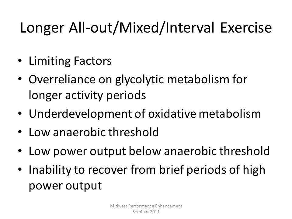 Longer All-out/Mixed/Interval Exercise