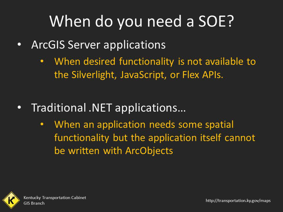 When do you need a SOE ArcGIS Server applications