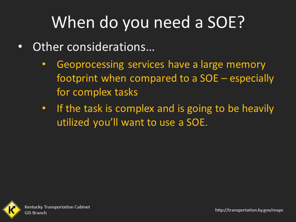 When do you need a SOE Other considerations…