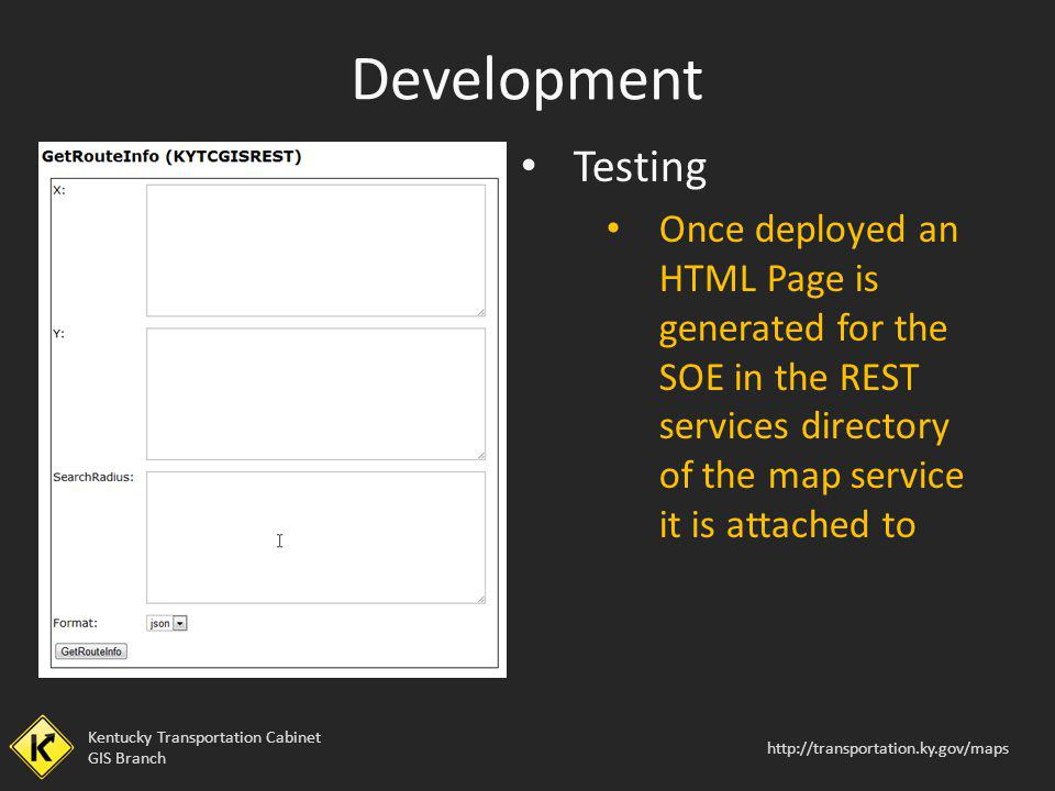 Development Testing. Once deployed an HTML Page is generated for the SOE in the REST services directory of the map service it is attached to.