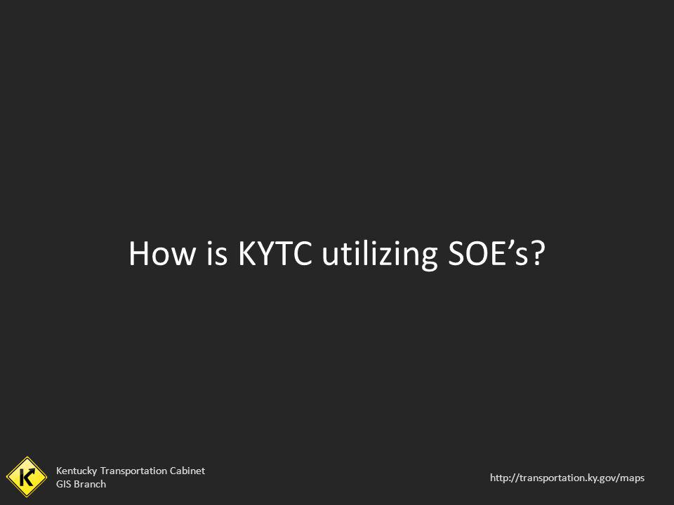 How is KYTC utilizing SOE's