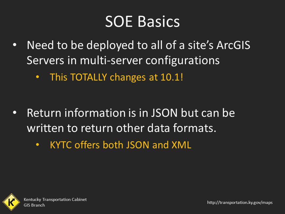 SOE Basics Need to be deployed to all of a site's ArcGIS Servers in multi-server configurations. This TOTALLY changes at 10.1!