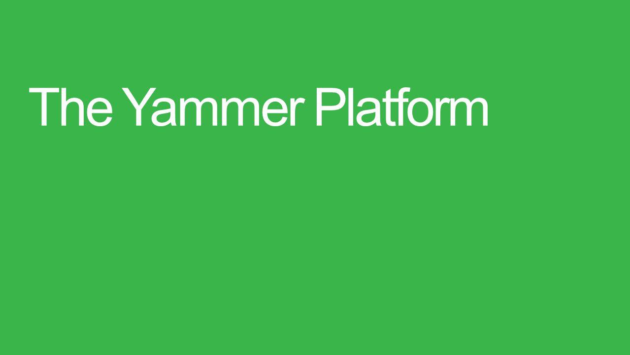 The Yammer Platform