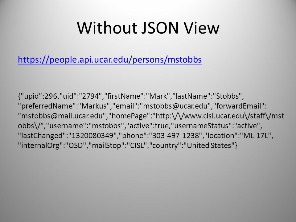 Without JSON View https://people.api.ucar.edu/persons/mstobbs