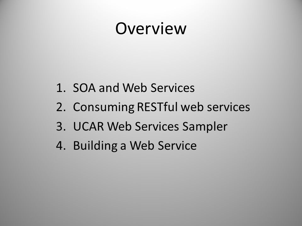 Overview SOA and Web Services Consuming RESTful web services