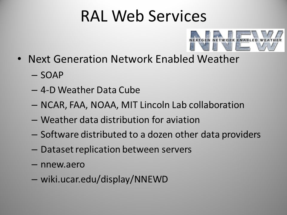 RAL Web Services Next Generation Network Enabled Weather SOAP